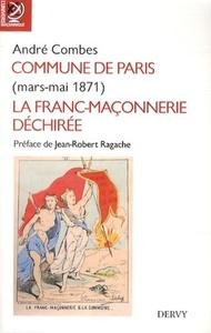 COMMUNE DE PARIS (MARS MAI 1871) LA FRANC-MACONNERIE DECHIREE