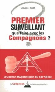 PREMIER SURVEILLANT QUE FAIRE AVEC LES COMPAGNONS ?