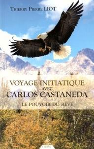 VOYAGE INITIATIQUE AVEC CARLOS CASTANEDA