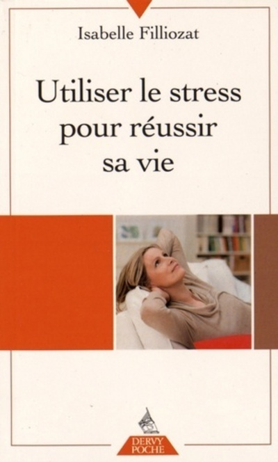 UTILISER LE STRESS POUR REUSSIR SA VIE