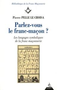 PARLEZ-VOUS LE FRANC-MACON ?