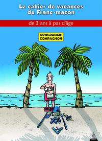 CAHIERS DE VACANCES DU FRANC-MACON (LES)