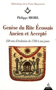 GENESE DU RITE ECOSSAIS ANCIEN ET ACCEPTE