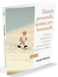 HISTOIRE PERSONNELLE DESTINEE PROFESSIONNELLE