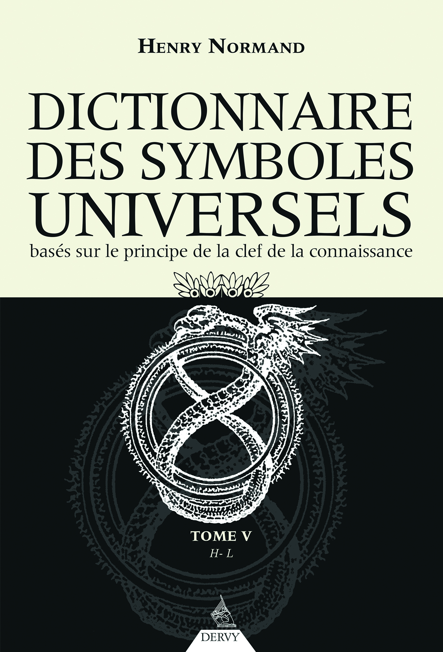DICTIONNAIRE DES SYMBOLES UNIVERSELS TOME 5 DE H A L