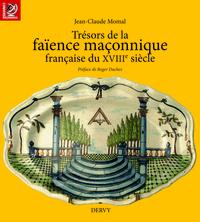 TRESORS DE LA FAIENCE MACONNIQUE DU XVIIEME SIECLE