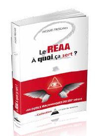 R.E.A.A. CA SERT A QUOI ? (LE)