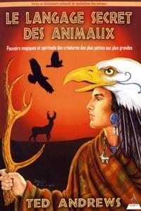 LANGAGE SECRET DES ANIMAUX (LE)