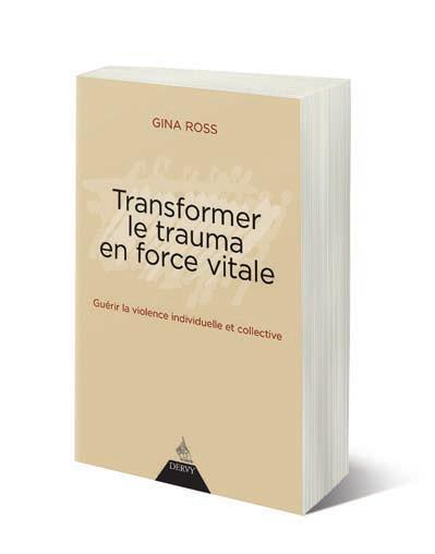 TRANSFORMER LE TRAUMA EN FORCE VITALE