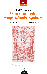 FRANC-MACONNERIE : TEMPS MEMOIRE SYMBOLES