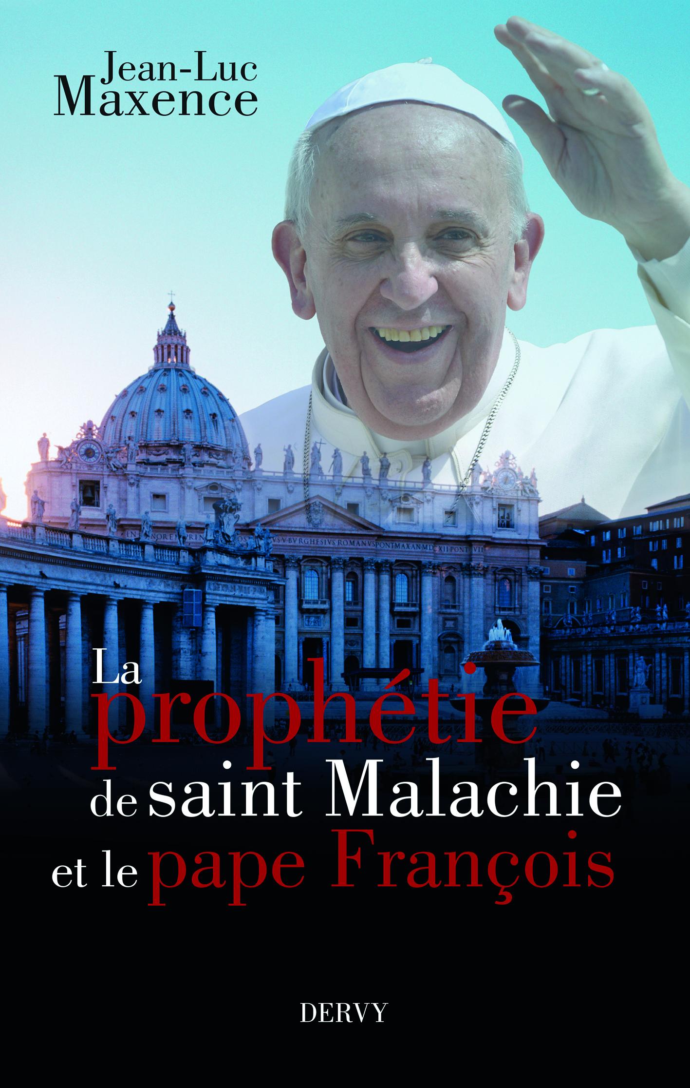 PROPHETIE DE SAINT MALACHIE ET LE PAPE FRANCOIS (LA)