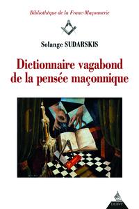 DICTIONNAIRE VAGABOND DE LA PENSEE MACONNIQUE
