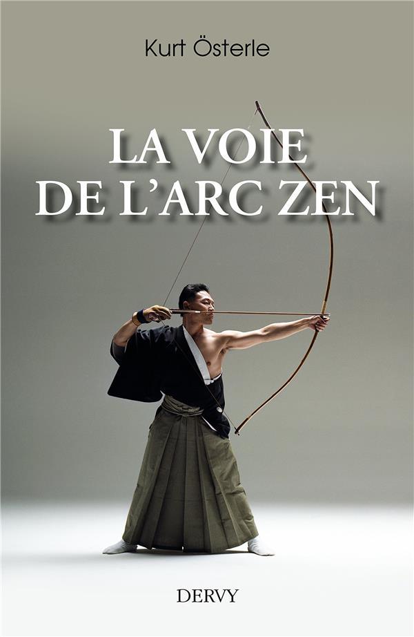 VOIE DE L'ARC ZEN (LA)
