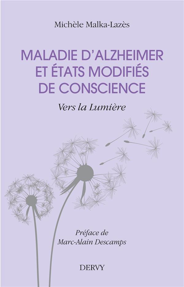 MALADIE D'ALZHEIMER ET ETATS MODIFIES DE CONSCIENCE