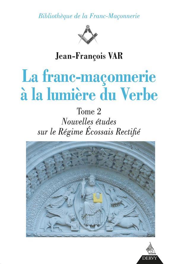 FRANC-MACONNERIE A LA LUMIERE DU VERBE T2 (LA)