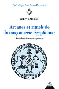 ARCANES ET RITUELS DE LA FRANC-MACONNERIE EGYPTIENNE