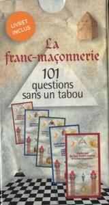 FRANC-MACONNERIE 101 QUESTIONS SANS UN TABOU (LA)