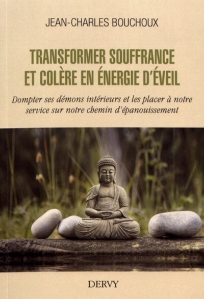 TRANSFORMER SOUFFRANCE ET COLERE EN ENERGIE D'EVEIL