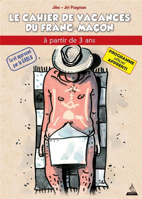 APPRENTI CAHIER DE VACANCES DU FRANC-MACON (LE)