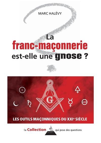 FRANC-MACONNERIE EST-ELLE UNE GNOSE ? (LA)