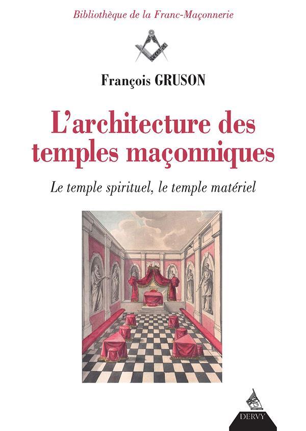 ARCHITECTURE DES TEMPLES MACONNIQUES (L')