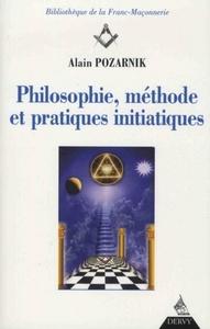 PHILOSOPHIE METHODE ET PRATIQUES INITIATIQUES
