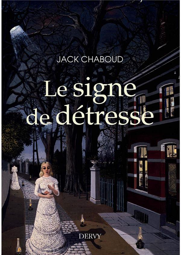 SIGNE DE DETRESSE (LE)