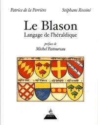 LE BLASON, LANGAGE DE L'HERALDIQUE