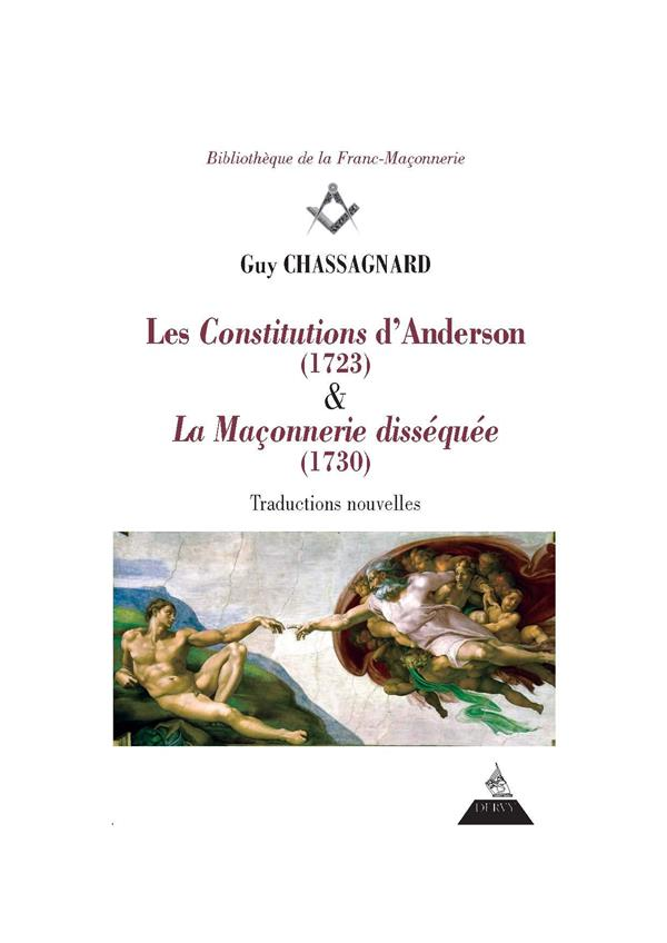 LES CONSTITUTIONS D'ANDERSON (1723) & LA MACONNERIE DISSEQUEE (1730)