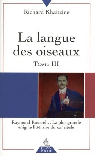 T3 LANGUE DES OISEAUX RAYMOND ROUSSEL