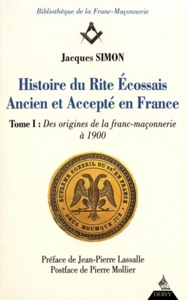 T1 HISTOIRE DU RITE ECOSSAIS ANCIEN ET ACCEPTE EN FRANCE