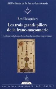 LES TROIS GRANDS PILIERS DE LA FRANC-MACONNERIE
