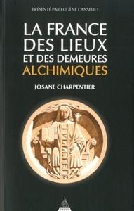 FRANCE DES LIEUX ET DES DEMEURES ALCHIMIQUES (LA)