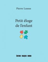 PETIT ELOGE DE L'ENFANT