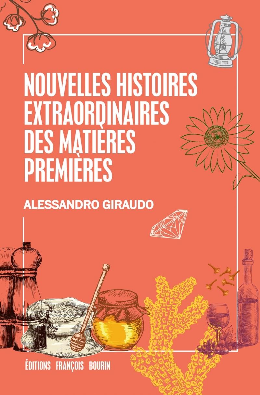 NOUVELLES HISTOIRES EXTRAORDINAIRES DES MATIERES PREMIERES