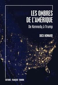 LES OMBRES DE L'AMERIQUE - DE KENNEDY A TRUMP