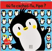 OU TE CACHES-TU, PIPO ?