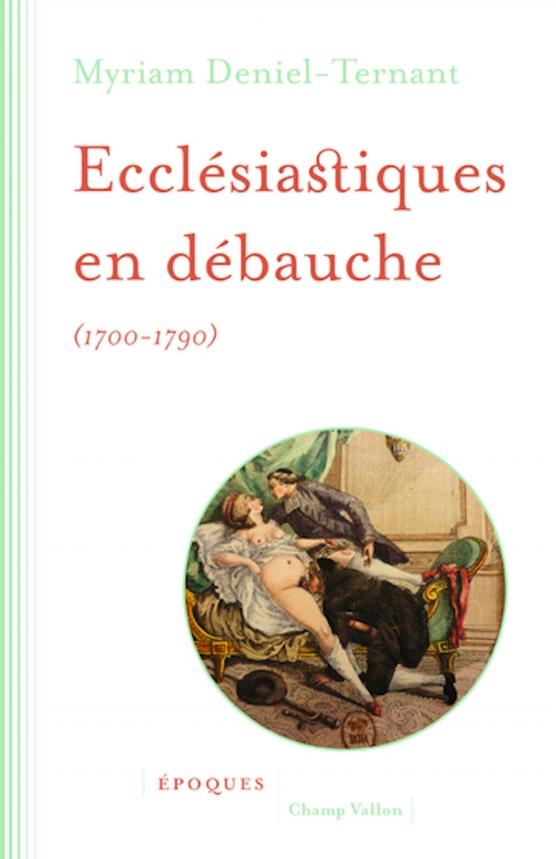 ECCLESIASTIQUES EN DEBAUCHE 1700-1790
