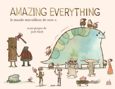 AMAZING EVERYTHING : LE MONDE MERVEILLEUX DE SCOTT C.