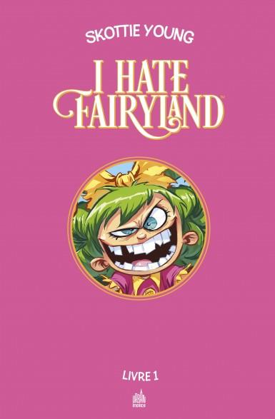 I HATE FAIRYLAND INTEGRALE TOME 1
