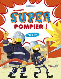 DEVIENS UN SUPER-POMPIER !