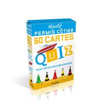 OBJECTIF PERMIS COTIER - 60 CARTES QUIZ POUR TESTER VOS CONNAISSANCES