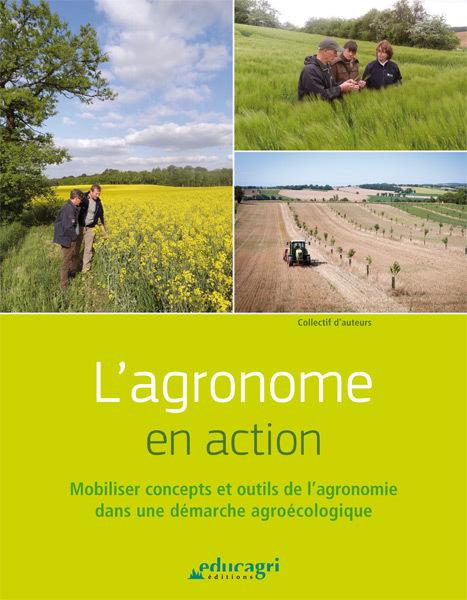 AGRONOME EN ACTION (L) : MOBILISER CONCEPTS ET OUTILS DE L'AGRONOMIE DANS UNE DEMARCHE AGROECOLOGIQU