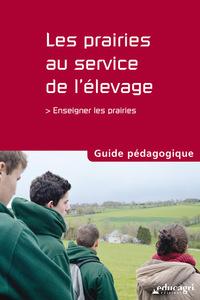 PRAIRIES AU SERVICE DE L'ELEVAGE (LES) : GUIDE PEDAGOGIQUE