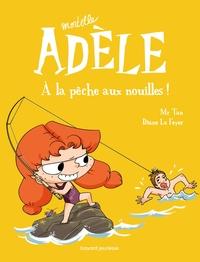 MORTELLE ADELE, TOME 12 - A LA PECHE AUX NOUILLES !