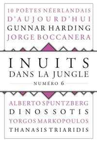 INUITS DANS LA JUNGLE - NUMERO 6 10 POETES NEERLANDAIS