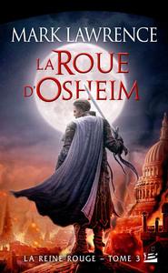 LA REINE ROUGE, T3 : LA ROUE D'OSHEIM