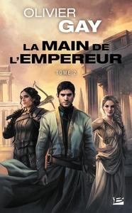 LA MAIN DE L'EMPEREUR, T2