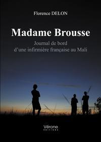 MADAME BROUSSE - JOURNAL DE BORD D'UNE INFIRMIERE FRANCAISE AU MALI
