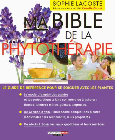 BIBLE DE LA PHYTOTHERAPIE (MA)